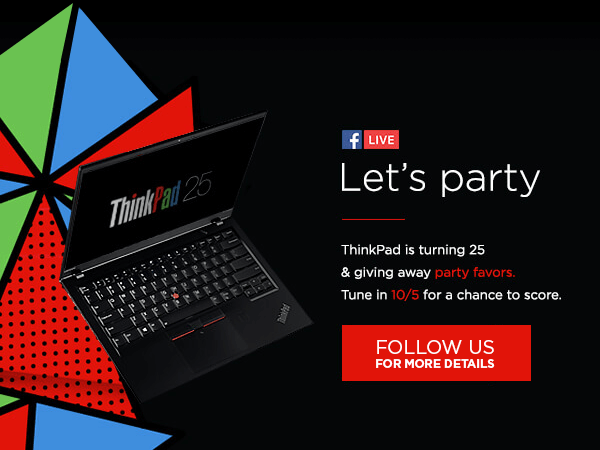 ThinkPad is turning 25 & giving away party favorsTune in 10/5 for a chance to score.